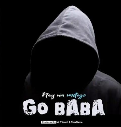 Nay Wamitego - Go Baba