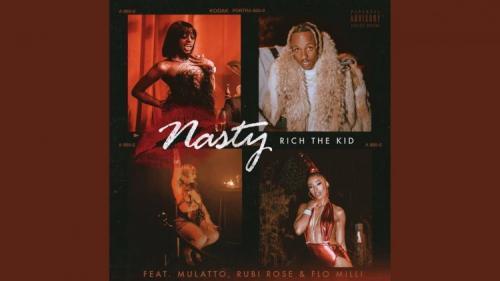 Rich The Kid ft Mulatto, Flo Milli & Rubi Rose - Nasty
