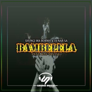 Shungi Wa Borwa & Dj Nar-SA ft Kay-Divine - Bambelela