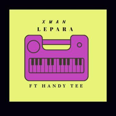 Xman ft Handy Tee - Lepara
