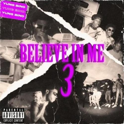 Album: Yung Bino - Believe In Me 3