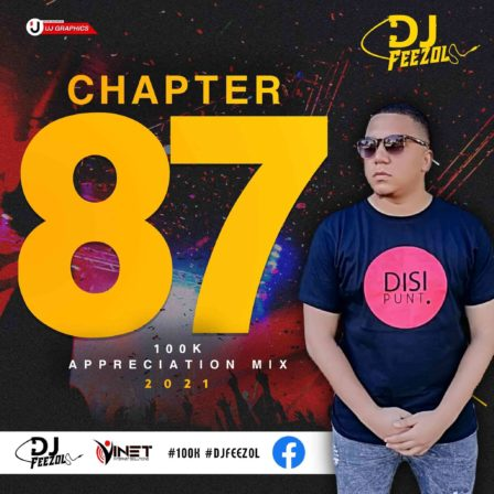 dj-feezol-chapter-87-2021-100k-appreciation-mix