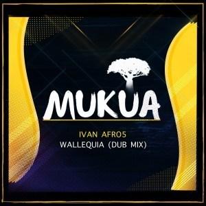ivan-afro5-wallequia-dub-mix