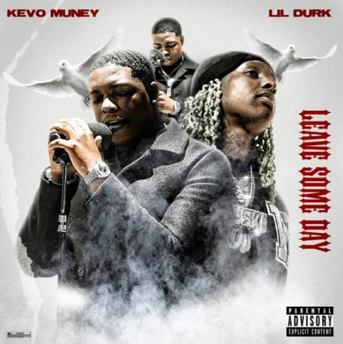 kevo-muney-ft-lil-durk-leave-some-day-remix