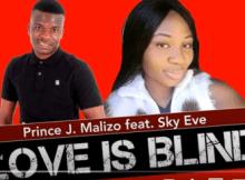 prince-j-malizo-ft-sky-eve-love-is-blind