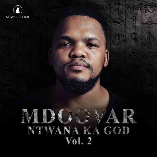Album: Mdoovar - Ntwana Ka God Vol. 2