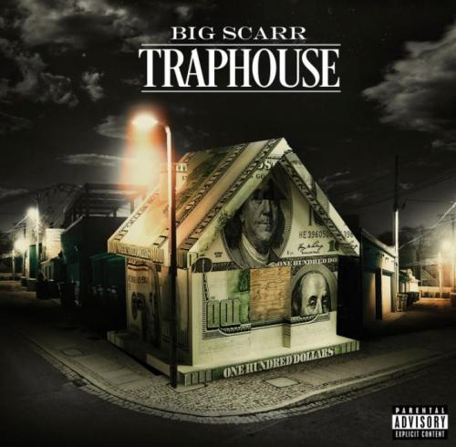 Big Scarr - Traphouse