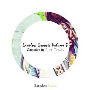 Blac Tears - Sanelow Grooves, Vol. 3