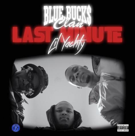 BlueBucksClan ft Lil Yachty - Last Minute