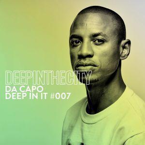 Da Capo - Deep In It 007 (Deep In The City)