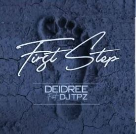 Deidree ft DJ Tpz - First Step