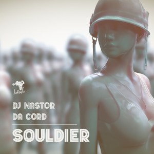 Dj Nastor & Da Cord - Souldier (Original Mix)