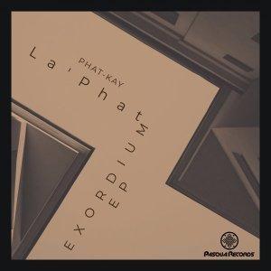 EP: Phat-Kay La'Phat - Exordium