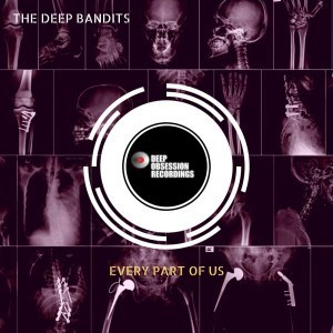 EP: The Deep Bandits - Every Part Of Us