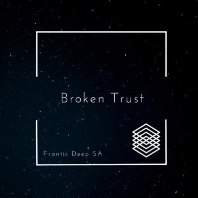 Frantic Deep SA - Broken Trust