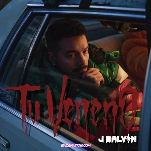 J. Balvin - Tu Veneno
