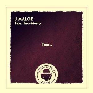 J Maloe ft TroyMusiq - Thula