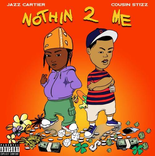 Jazz Cartier ft Cousin Stizz - Nothin 2 Me