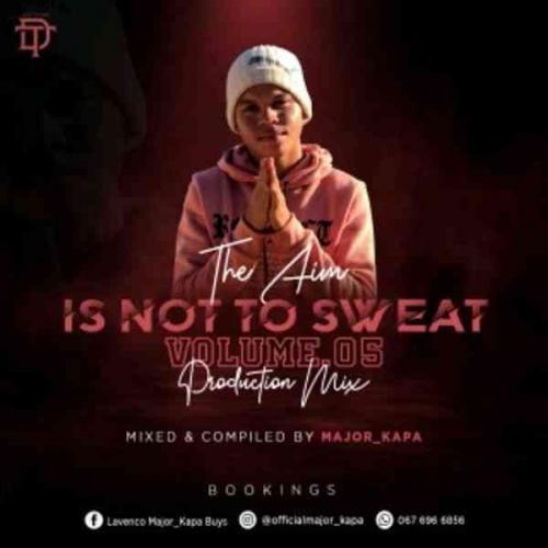 Major Kapa - The Aim Is Not Sweat Vol.05 Mix