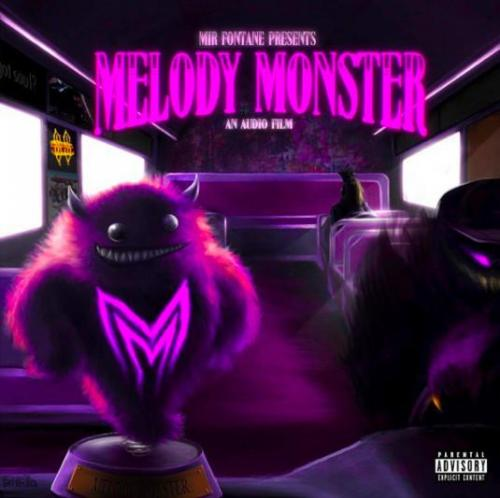 Mir Fontane - Melody Monster