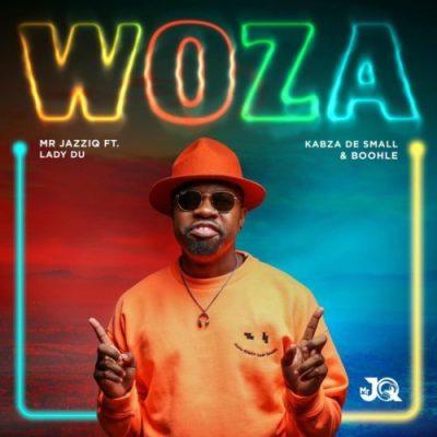 Mr JazziQ ft Lady Du, Kabza De Small & Boohle - Woza