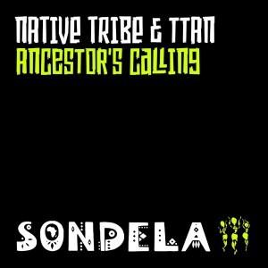 Native Tribe, Ttan - Ancestor's Calling (Saint Evo Extended Mix)