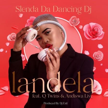 Slenda Da Dancing DJ ft Q Twins & Andiswa Live - Landela