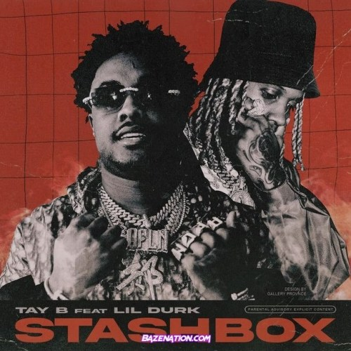 Tay B ft Lil Durk - Stashbox