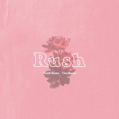 Tondi Rams ft Una Rams - Rush