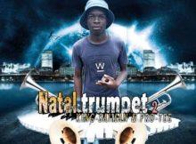 Woza We Mculi, King Saiman & Pro-Tee - Natal Trumpet 2.0