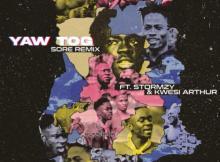 Yaw Tog & Kwesi Arthur ft Stormzy - Sore (Remix)