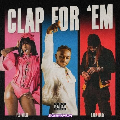YungManny ft Flo Milli & Sada Baby - Clap For 'Em
