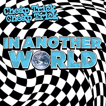 Album: Cheap Trick - In Another World