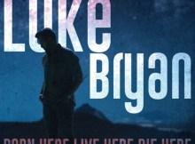ALBUM: Luke Bryan - Born Here Live Here Die Here (Deluxe Edition)