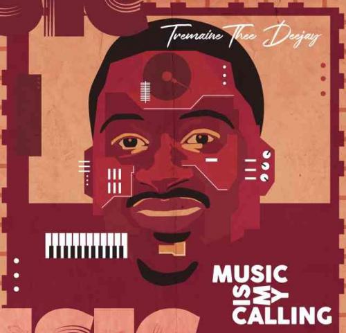 Album: Tremaine Thee Deejay - Music is my calling