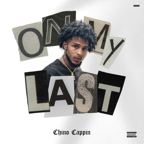 Chino Cappin - On My Last