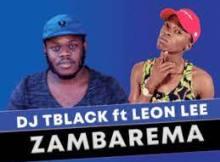Dj Tblack ft Leon Lee - Zambarema (Original)