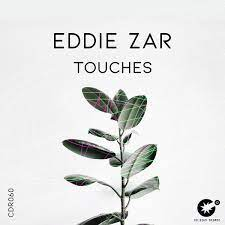 Eddie ZAR - Touches (Original Mix)