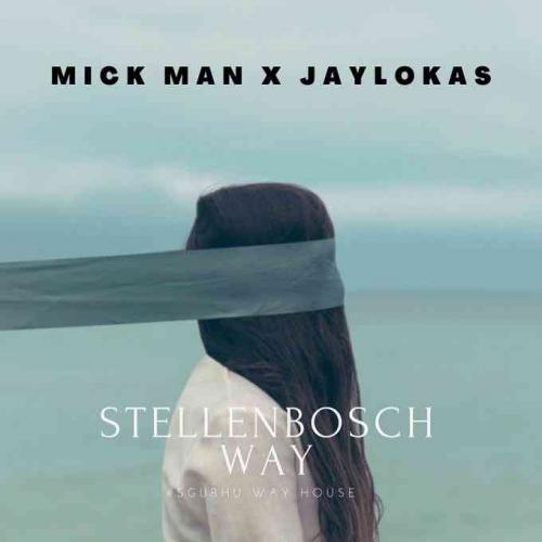 EP: Mick-Man & Jaylokas - StellenBosch Way