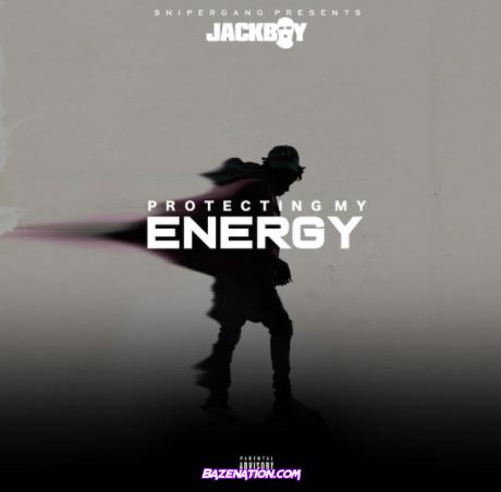 Jackboy - Protecting My Energy