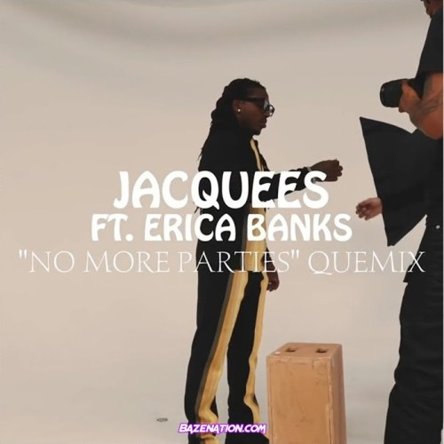 Jacquees ft Ericka Banks - No More Parties