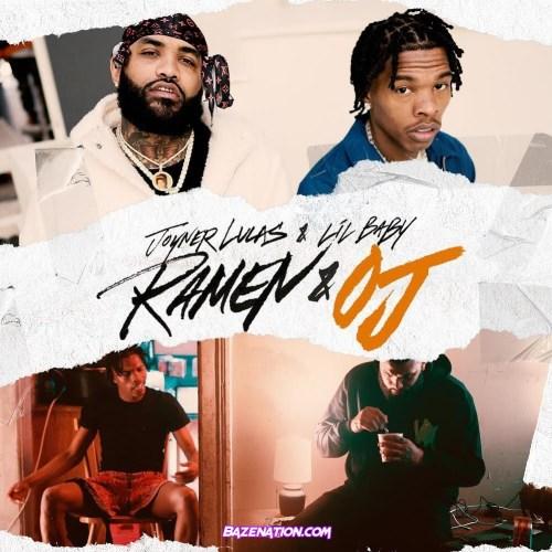Joyner Lucas ft Lil Baby - Ramen & OJ