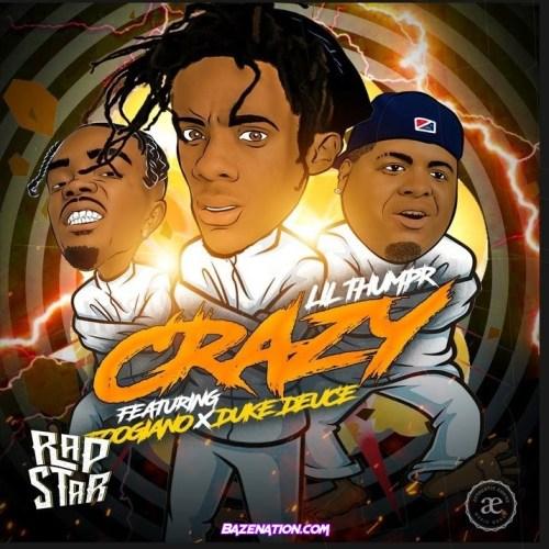 Lil Thumpr, Foogiano & Duke Deuce - Crazy