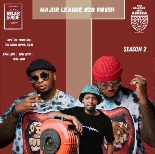 Major League & Kwiish SA - Amapiano Live Balcony Mix Africa B2B (S2 EP14)