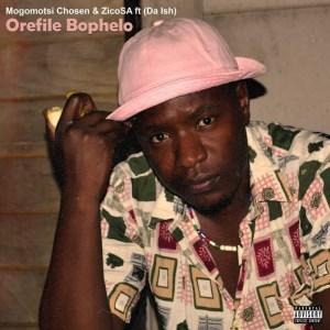 Mogomotsi Chosen & Zico SA ft Da Ish - Orefile Bophelo