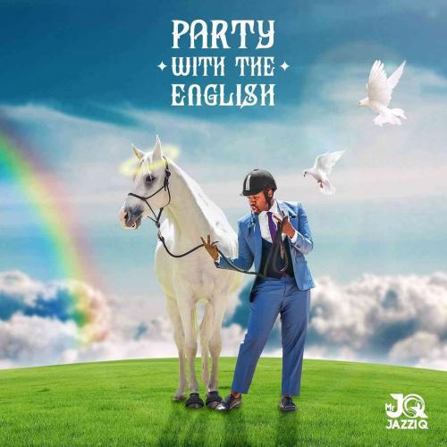 Mr JazziQ Reveals 'Party With The English' Album Artwork