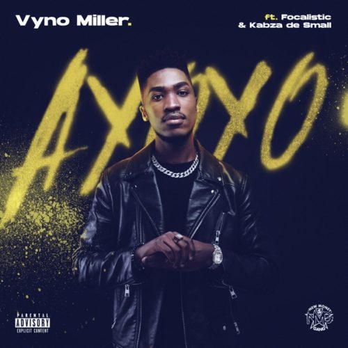 Vyno Miller ft Focalistic & Kabza De Small - Ayoyo