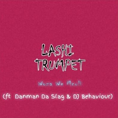 Woza We Mculi ft Danman Da Slag & DJ Behaviour - Lashi Trumpet