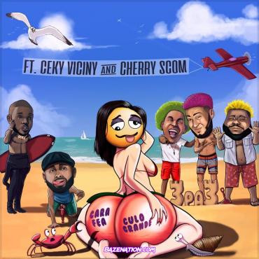 3Pa3 ft Ceky Viciny & El Cherry Scom - Cara Fea Culo Grande