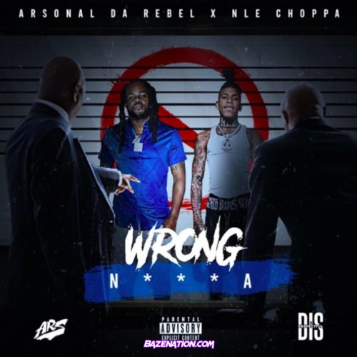 Arsonal Da Rebel ft NLE Choppa - Wrong Nigga